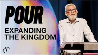 Pour: Expanding the Kingdom Image Sermons Sermons hqdefault 24